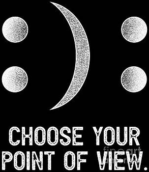 Inspirational Emoticon Choose Your Point Of View by Festivalshirt