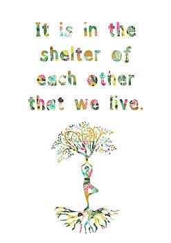 It is in the shelter of each other that we live by Claudia Schoen