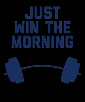 Just Win The Morning by Sourcing Graphic Design