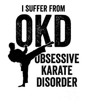 Karate Obsessive Disorder Black Martial Arts Gift Dark by J P