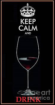 Keep Calm and Drink by John Lyes