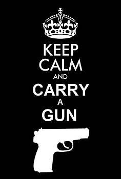 Keep Calm and Gun by John Lyes