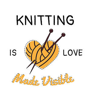 Knitting Is Love made Visible by Kaylin Watchorn