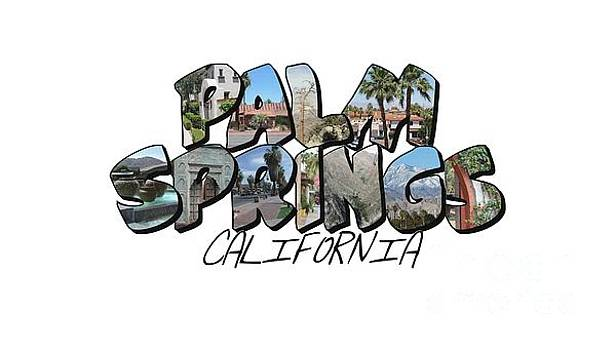 Large Letter Palm Springs California by Colleen Cornelius