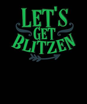 Lets Get Blitzen Funny Humor Mustache Drink Good Times by Cameron Fulton