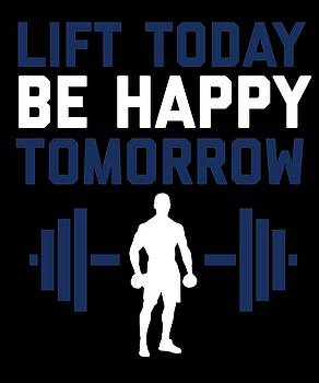 Lift Today Be Happy Tomorrow by Sourcing Graphic Design