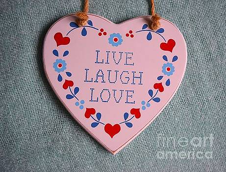 Live, laugh, love. by Inessa Williams