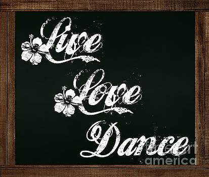 Live Love Dance - Chalkboard Messages by Colleen Cornelius