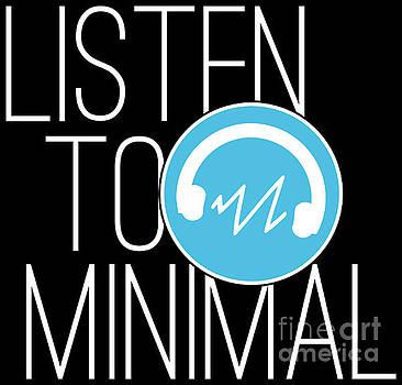 Minimal Music Listen To Minimal by Festivalshirt