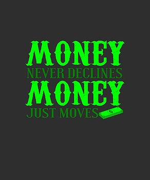 Money Just Moves by Shopzify