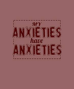 My Anxieties by Shopzify