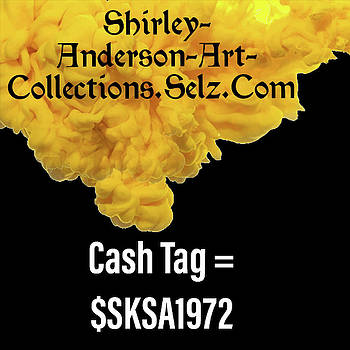 My Cash Tag Is  Dollar Sign SKSA1972 by Shirley Anderson