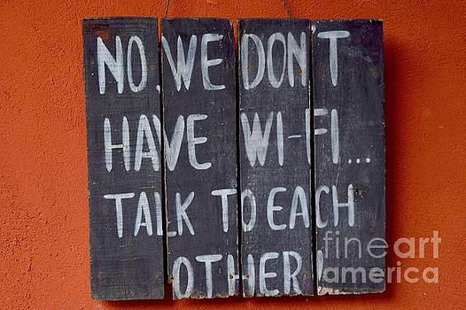 No Internet, talk to each other by Inessa Williams