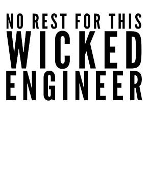 No Rest For This Wicked Engineer Gift Present Dad Mom by Cameron Fulton