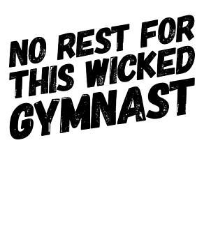 No Rest For This Wicked Gymnast Athlete Gift Present by Cameron Fulton