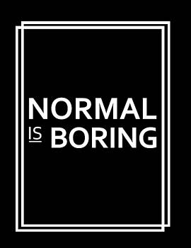 Normal is Boring - Motivational Quotes - Minimalist Poster - Black and White by Siva Ganesh