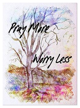 Pray More Worry Less by Debra Lynch