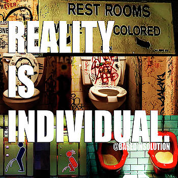 Reality Is Individual by Gabby Tary