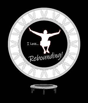 I Love REBOUNDING by Robert Bissett