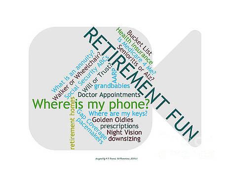 Retirement Fun by Karen Francis