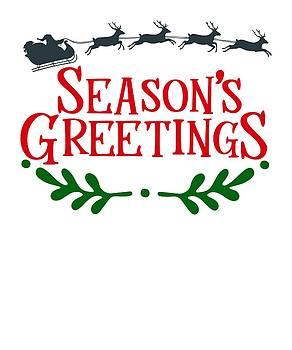 Seasons Greetings Merry Christmas Love Christmas For Everyone Celebrate Family by Cameron Fulton