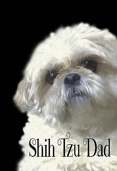 Shih Tzu for Dad by Ericamaxine Price