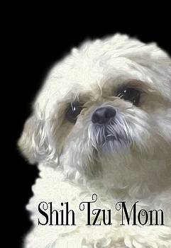 Shih Tzu for Mom by Ericamaxine Price