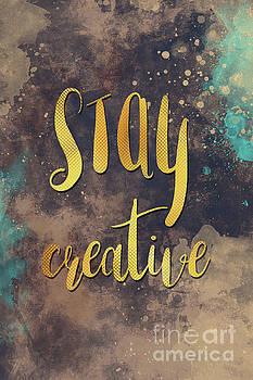Stay creative by Justyna JBJart