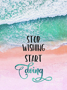 Tina Lavoie - Stop Wishing Start Doing Inspirational Typography Coastal Art