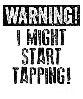 Tap Dancing Warning Might Start Tapping Black Gift Dark by J P