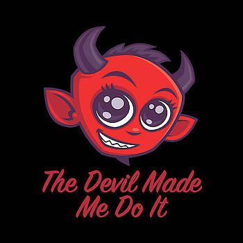 The Devil Made Me Do It by John Schwegel