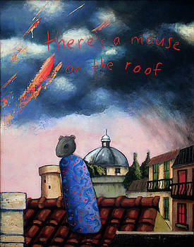 Theres A Mouse On The Roof by Pauline Lim