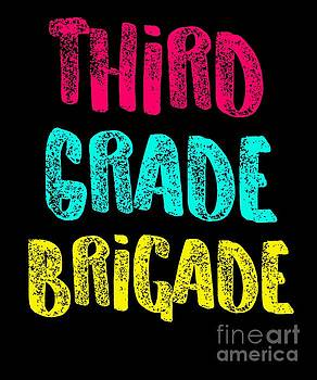 Third Grade Brigade Light Funny Third Grade 3rd Teacher Appreciation Gift by J P