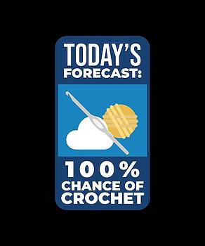 Todays Forcast 100 Chance Of Crochet 2 by Kaylin Watchorn