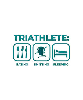 Triathlete eating Knitting Sleeping by Kaylin Watchorn