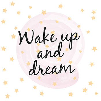Wake Up And Dream - Baby Room Nursery Art Poster Print by Dadada Shop