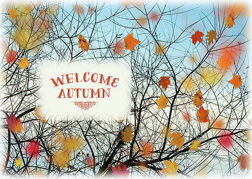 Welcome Autumn by Cathy Kovarik