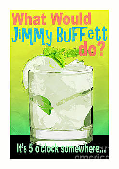 What Would Jimmy Buffett Do White Background by Edward Fielding