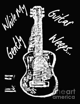 While My Guitar Gently Weeps by Debra Lynch