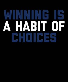 Winning Is A Habit Of Choices by Sourcing Graphic Design