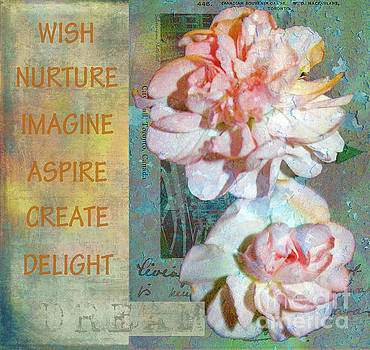 Wish Nurture Imagine Aspire Create Delight Dream by Nina Silver
