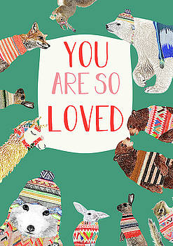 You are so loved by Claudia Schoen