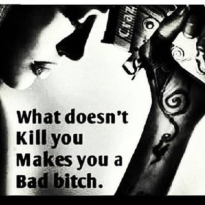 You a bad bitch