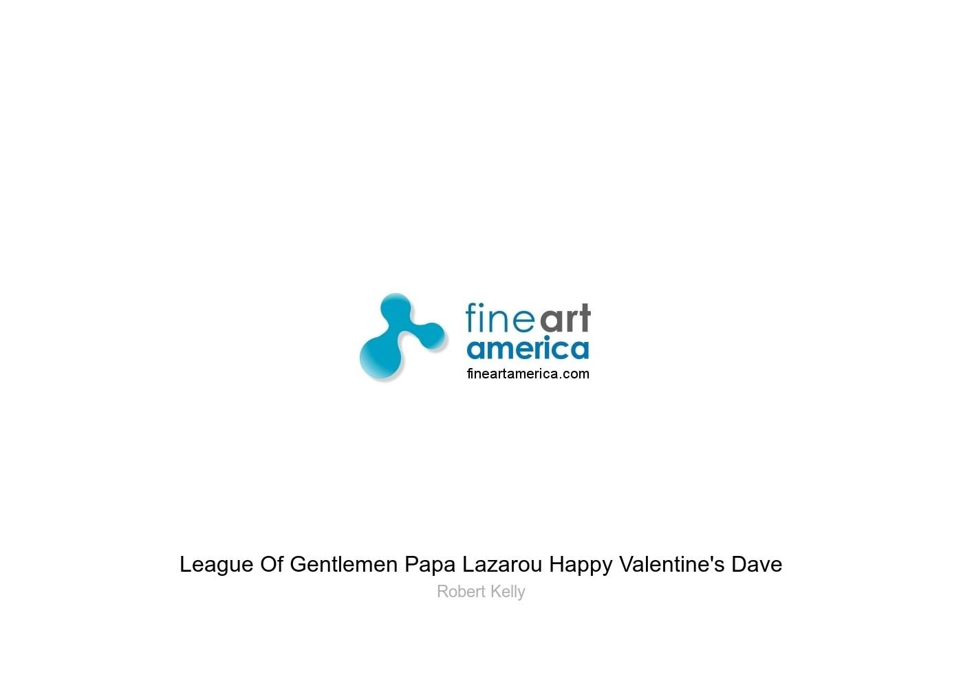League Of Gentlemen Papa Lazarou Happy Valentine S Dave Greeting