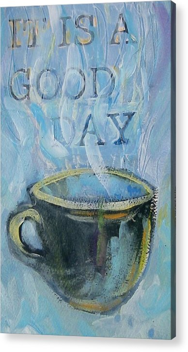 Cup Acrylic Print featuring the painting Smell The Coffee by Tilly Strauss