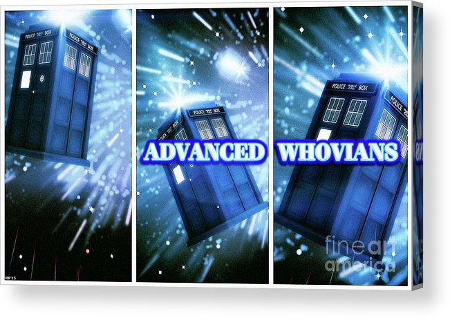 Doctor Who Acrylic Print featuring the digital art Advanced Whovians Alt by Robert Radmore