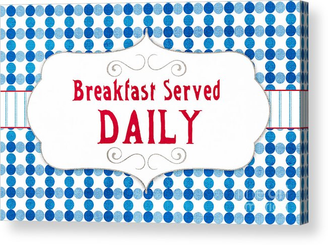Breakfast Acrylic Print featuring the painting Breakfast Served Daily by Linda Woods