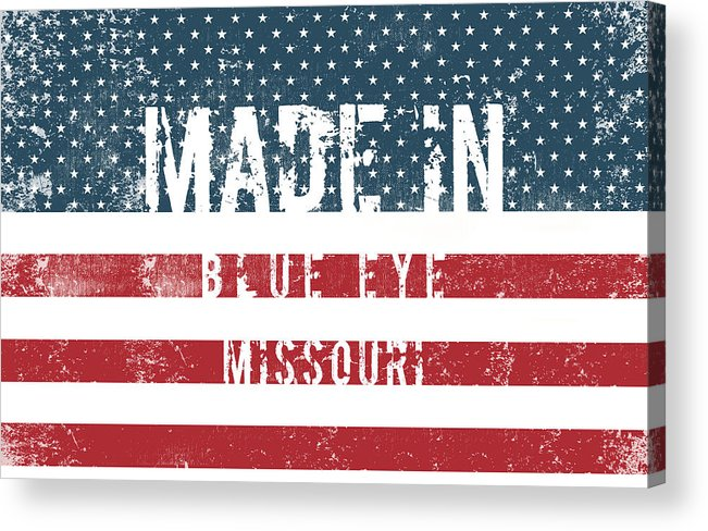 Blue Eye Acrylic Print featuring the digital art Made In Blue Eye, Missouri by Tinto Designs