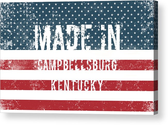Campbellsburg Acrylic Print featuring the digital art Made In Campbellsburg, Kentucky by Tinto Designs
