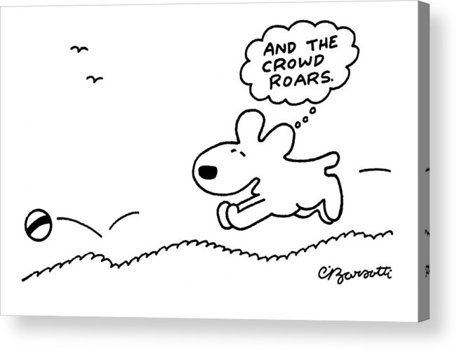 Dog Acrylic Print featuring the drawing Dog Chases After A Ball by Charles Barsotti